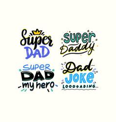 super dad daddy my hero dad joke loading vector image