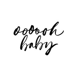 Oh baby ink pen lettering vector