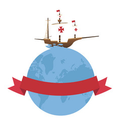 Christopher columbus ship on world with ribbon vector