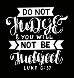 Hand lettering with bible verse do not judge on vector