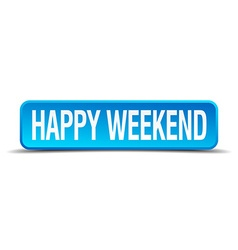 Happy weekend blue 3d realistic square isolated vector