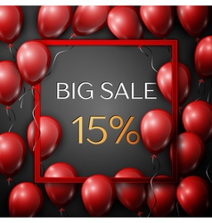 Realistic red balloons with text Big Sale 15 vector