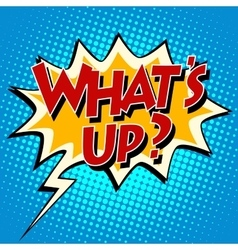 Whats up comic bubble retro text vector