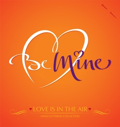 be mine hand lettering vector image vector image