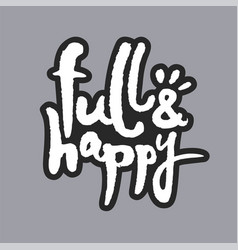Full and happy white calligraphy lettering vector