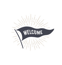 flag welcome old school flag banner vector image