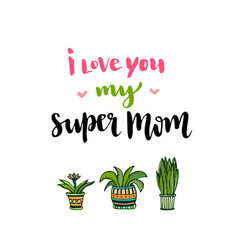 happy mothers day card hand lettering with text i vector image vector image