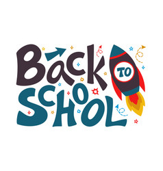Back to school lettering sign with rocket and vector