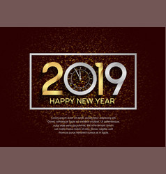 Happy new year 2019 with clock golden and silver vector