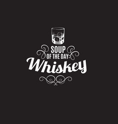 quote typographical background about whiskey hand vector image