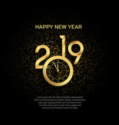 Happy new year 2019 with clock golden color vector