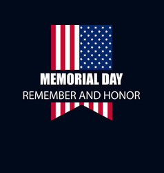 memorial day remember and honor flag the vector image