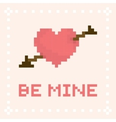 Pixel art be mine valentines day card vector image vector image