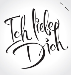 ICH LIEBE DICH original custom hand lettering vector image