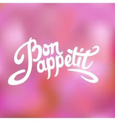 Bon appetit hand drawn lettering vector image