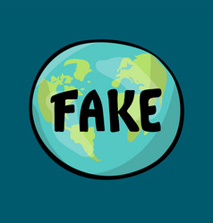Fake earth is flat lettering on the vector