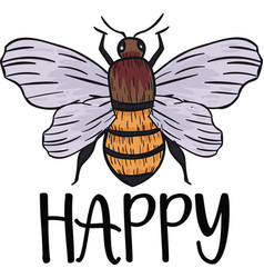 Happy bee quote on white background vector