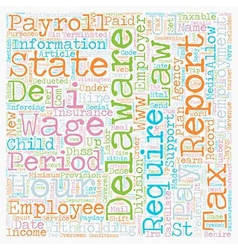 Payroll Delaware Unique Aspects of Delaware vector image