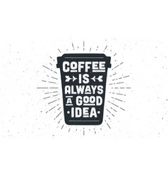 cup coffee poster coffee with hand drawn vector image