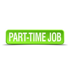 part time job green 3d realistic square isolated vector image