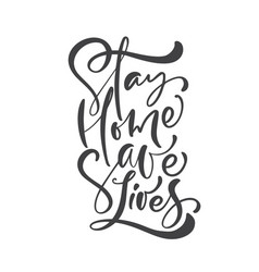 stay home save lives to reduce risk vector image