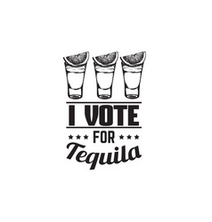 Quote typographical background about tequila with vector