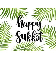 happy sukkot hand drawn lettering text with frame vector image