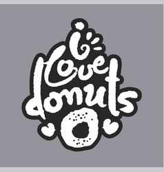 i love donuts white calligraphy lettering vector image