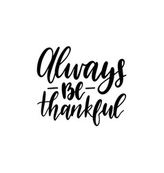 Always be thankful lettering vector