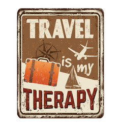 travel is my therapy vintage rusty metal sign vector image