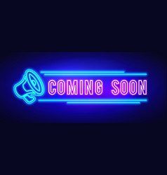 colorful coming soon neon sign with megaphone vector image