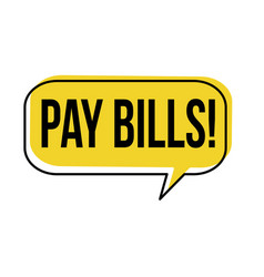 pay bills speech bubble vector image