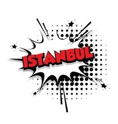 Comic text Istanbul sound effects pop art vector image