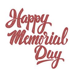 happy memorial day hand drawn lettering phrase vector image