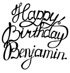 Happy birthday benjamin name lettering vector