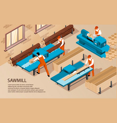 Isometric sawmill indoor background vector