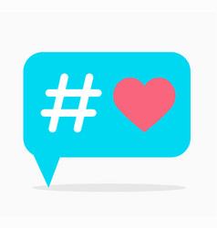 love hashtag blue dialog box with hashtag and red vector image