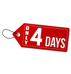 Only 4 days label or price tag vector