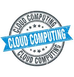 Cloud computing round grunge ribbon stamp vector