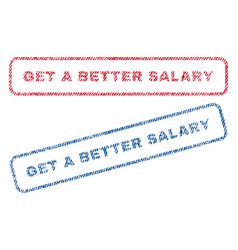 Get a better salary textile stamps vector