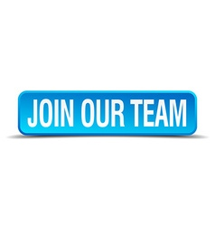 join our team blue 3d realistic square isolated vector image