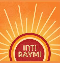 poster design for inti raymi festival vector image