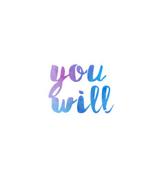 You will watercolor hand written text positive vector