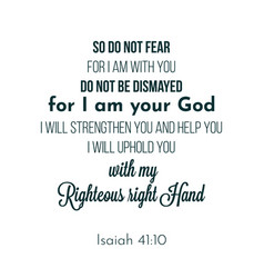 Biblical phrase from isaiah 4110 so do not fear vector