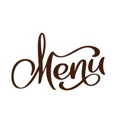 menu restaurant hand drawn lettering phrase text vector image
