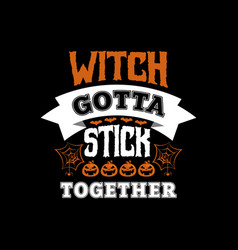 witch gotta stock together vector image
