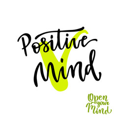 positive mind calligraphic motivation phrase vector image