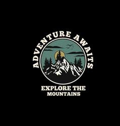 Adventure awaits explore mountain silhouette vector