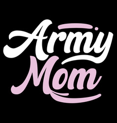 Army mom military uniform quotes vector