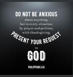 Biblical scripture verse from philippians do not vector